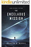 The Enceladus Mission: Hard Science Fiction (Ice Moon Book 1)