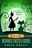 Witch Is How Berries Tasted Good: Volume 26 (A Witch P.I. Mystery)