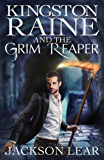 Kingston Raine and the Grim Reaper