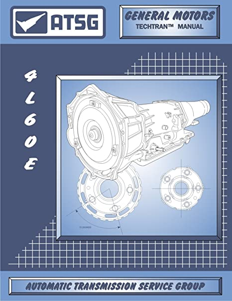 Amazon atsg tm4l60e technical manual 4l60e 4l65e 4l70e automotive atsg tm4l60e technical manual 4l60e 4l65e 4l70e publicscrutiny Image collections