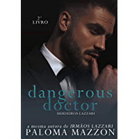 Dangerous Doctor   Série Herdeiros Lazzari