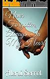 Never Forgotten, Always In My Heart