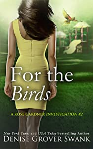 For the Birds: Rose Gardner Investigations #2