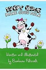Happy Cows Make Good Milk Kindle Edition