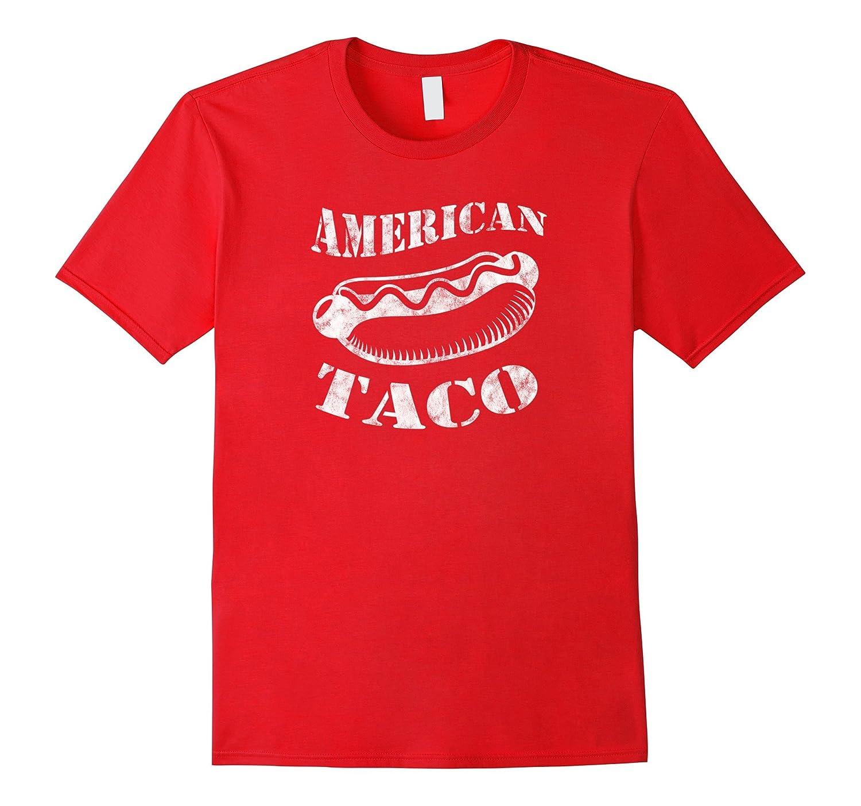 American Taco   Funny Hot Dog T-Shirt-BN