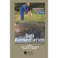 Soil Remediation: Applications and New Technologies (English Edition)