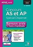 Concours AS et AP - Spécial dispense - Épreuve orale et tests d'aptitude - Tout-en-un: Aide-soignant et Auxiliaire de puériculture - Concours 2016