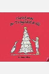 Christmas on Troglodyte Hill - Book Three of the Troglodyte Trilogy Paperback