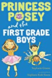 Princess Posey and the First-Grade Boys (Princess Posey, First Grader)