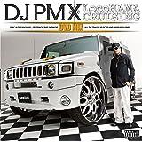 LocoHAMA CRUISING DVD MIX mixed by DJ PMX