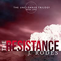 The Resistance: The Uncloaked Trilogy, Book 1