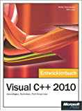 Visual C++ 2010 - Das Entwicklerbuch: Grundlagen, Techniken, Profi-Know-how