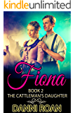 Fiona: Book Two: The Cattleman's Daughter