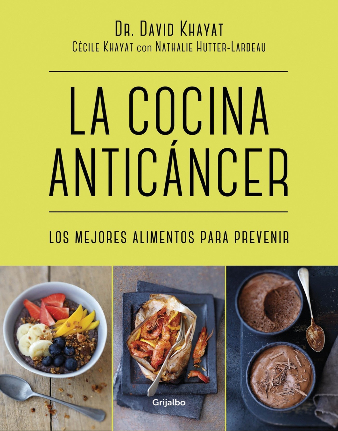 La cocina anticancer / The Anticancer Diet: Reduce Cancer Risk Through the Foods You Eat (Spanish Edition): David Khayat: 9788416449781: Amazon.com: Books