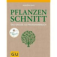 Das große GU Praxishandbuch Pflanzenschnitt (GU Garten Extra)