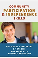 Community Participation & Independence Skills for Teens with Autism & Asperger's: Independence Skills Series Kindle Edition
