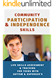 Community Participation & Independence Skills for Teens with Autism & Asperger's: Independence Skills Series