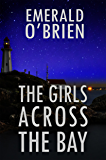 The Girls Across the Bay (Knox and Sheppard  Book 1)