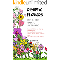How To Draw Flowers: Learn to Sketch 200 Step-by-Step Flowers, Leaves, Cacti, Succulents, Plants, Plants, Trees, Animals and Other Items Found In Nature (English Edition)