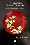 Les Travers du docteur Porc (Une enquête du mandarin Tân t. 6) (French Edition)