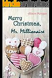 Merry Christmas, Mr. Millionaire: Weihnachtsgeschichte (German Edition)
