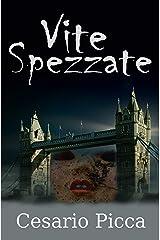 Vite spezzate: Un avvincente thriller psicologico ambientato a Londra (I gialli di Saru Santacroce Vol. 4) (Italian Edition) Kindle Edition