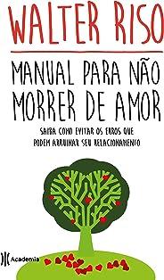 Manual para não morrer de amor - 3º edição