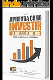 Aprenda Como Investir - Guia Definitivo: de Weldes Campos (investimentos Livro 1)