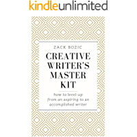 Creative Writer's Master Kit: how to level up from an aspiring to an accomplished writer (English Edition)