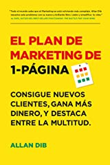 El Plan de Marketing de 1-Página: Consigue Nuevos Clientes, Gana Más Dinero, Y Destaca Entre La Multitud (Spanish Edition) Kindle Edition