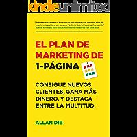 El Plan de Marketing de 1-Página: Consigue Nuevos Clientes, Gana Más Dinero, Y Destaca Entre La Multitud