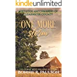 One More Storm: Sweet western romance (Mistletoe Matchmakers of Clearwater County Book 6)