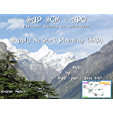 SAP SCM-APO Supply Network Planning (SNP) - Step by Step Complete Guide  Part 1 - Base APO SNP: Supply Network Planning (SNP) and Network Optimization (English Edition)