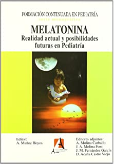 Melatonina. Realidad Actual Y Pos (Pediatría.Puericultura)