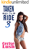 Taken for the Ride 3: Rough Taboo Short Story