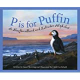 P is for Puffin: A Newfoundland and Labrador Alphabet (Discover Canada Province by Province)