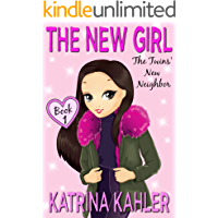 The New Girl: Book 1 - The Twins' New Neighbor: Books for Girls