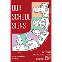 OUR SCHOOL SIGNS: British Sign Language (BSL) Vocabulary (Let's Sign Book 1)