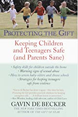 Protecting the Gift: Keeping Children and Teenagers Safe (and Parents Sane) Paperback