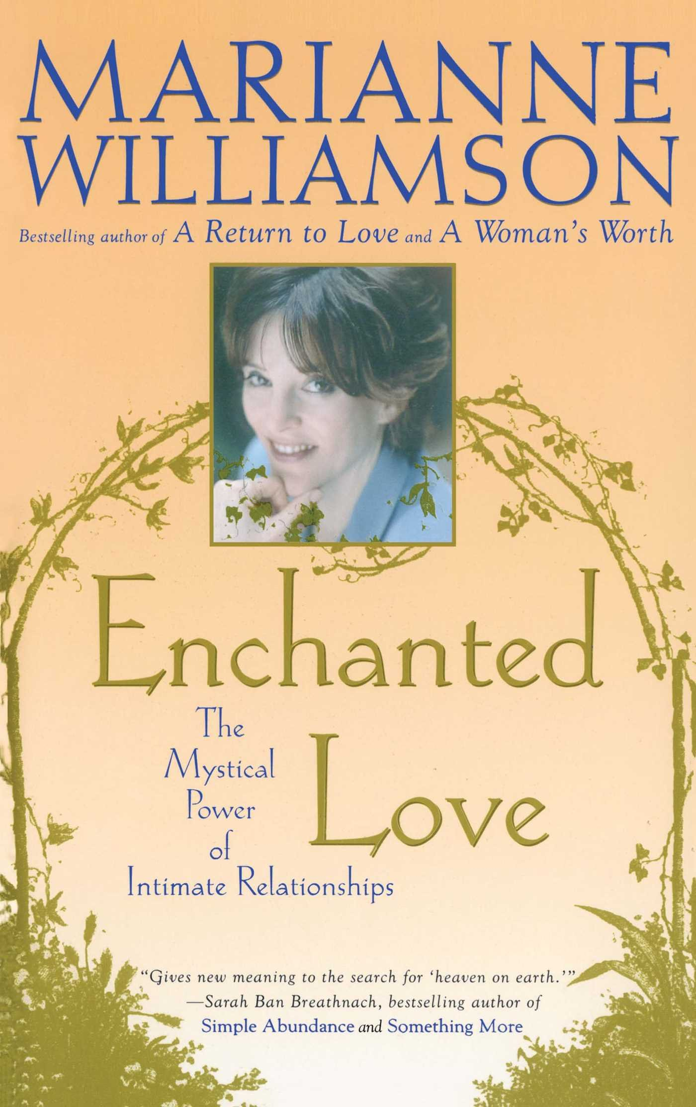 enchanted love the mystical power of intimate relationships enchanted love the mystical power of intimate relationships marianne williamson 9780684870250 com books