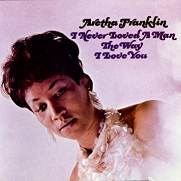 amazon i never loved a man aretha franklin クラシックソウル 音楽