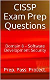 CISSP Exam Prep Questions: Domain 8 – Software Development Security (English Edition)