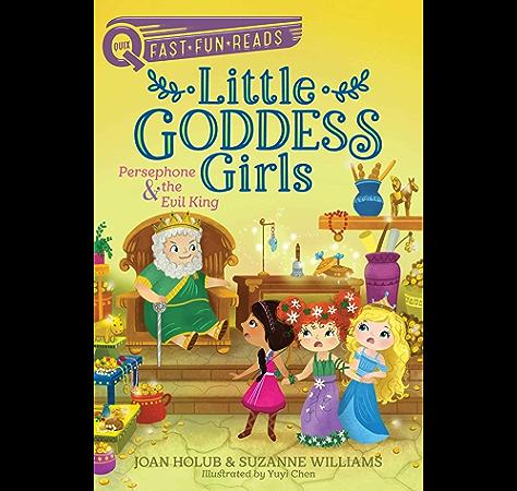 Persephone The Evil King Little Goddess Girls 6 Quix Kindle Edition By Holub Joan Williams Suzanne Chen Yuyi Children Kindle Ebooks Amazon Com