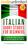 Italian: Short Stories For Beginners - 9 Captivating Short Stories to Learn Italian & Expand Your Vocabulary While Having Fun