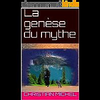La genèse du mythe