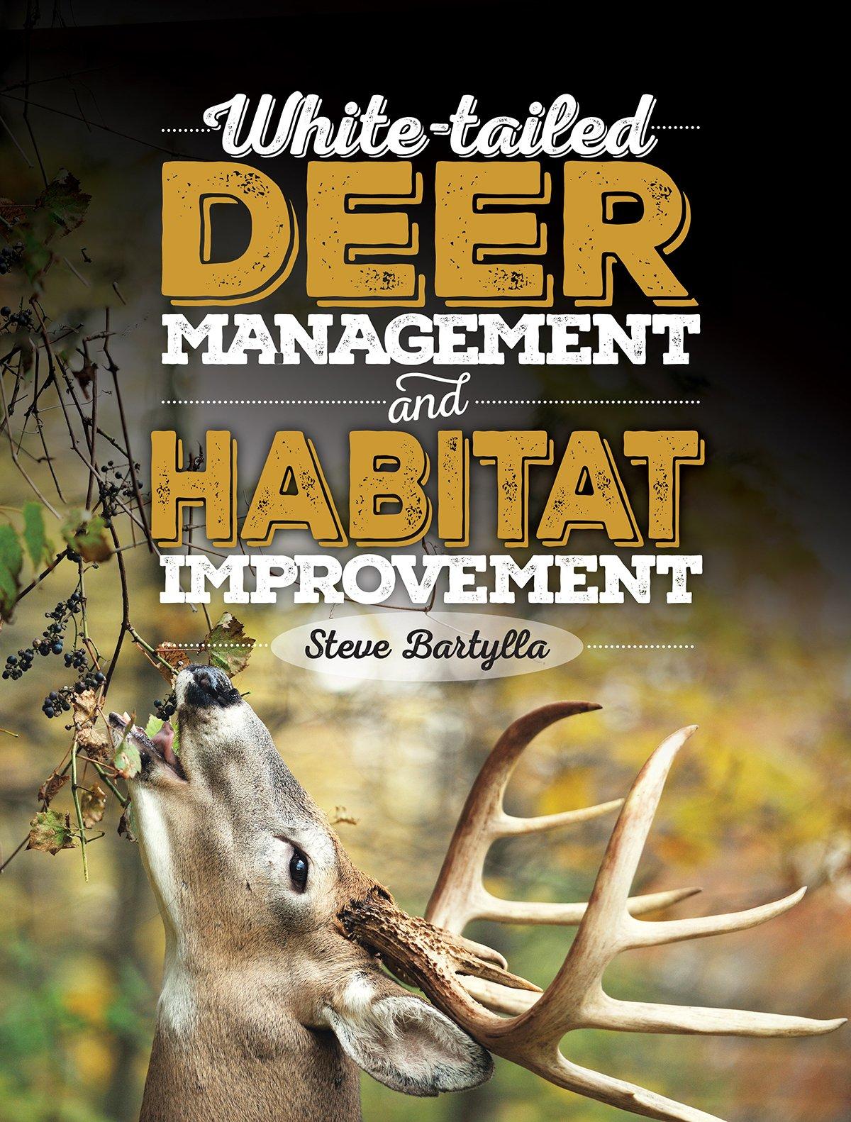 White-tailed Deer Management and Habitat Improvement: Steve Bartylla:  9781440245527: Amazon.com: Books