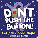 Don't Push the Button! Let's Say Good Night: An Interactive Bedtime Story for Kids