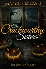 The Unholy Trinity (The Crockworthy Sisters Book 3) Kindle Edition