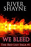 We Bleed (The Red Lily Saga Book 1)