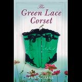 The Green Lace Corset: A Novel